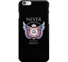 Never Underestimate The Power Of French - Tshirts & Accessories iPhone Case/Skin