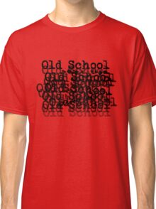 Old School - black Classic T-Shirt