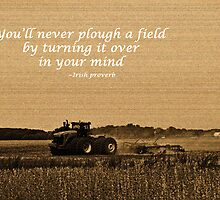 You'll Never Plough a Field... by mnkreations
