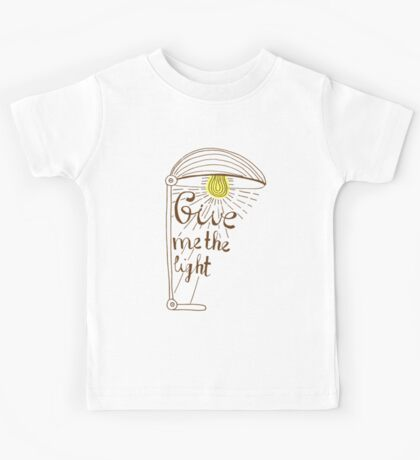 Give me the light. Hand drawn lettering Kids Tee