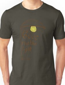 Give me the light. Hand drawn lettering Unisex T-Shirt