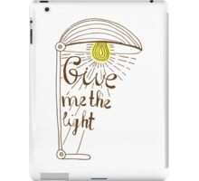 Give me the light. Hand drawn lettering iPad Case/Skin