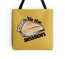Tis the season for pumpkin pie Tote Bag