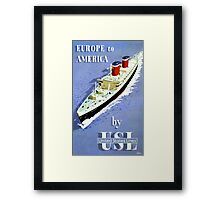 Europe to America Vintage Travel Poster Framed Print