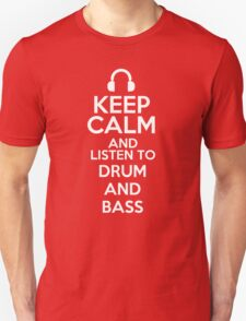 Keep calm and listen to Drum and bass T-Shirt