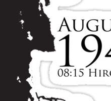 HIROSHIMA & NAGASAKI: THE DAY COMMON SENSE DIED  Sticker