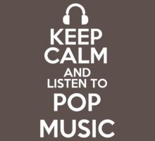 Keep calm and listen to Pop music Kids Clothes