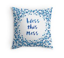 Bless This Mess quote Throw Pillow