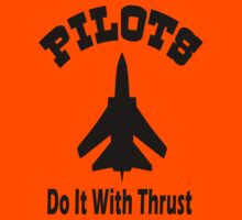 Pilots Do It With Thrust by zzzeeepsdesigns