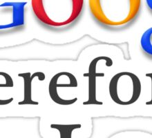 I Google, Therefore I Am Sticker