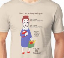 You're the Teacher Unisex T-Shirt