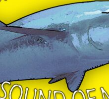 FISH TREMBLE AT THE SOUND OF MY NAME (Tuna) Sticker