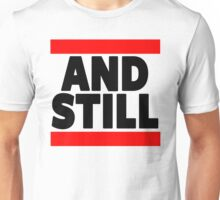And Still Champion Unisex T-Shirt