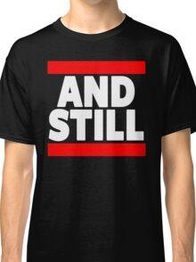 And Still Champion Classic T-Shirt