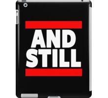 And Still Champion iPad Case/Skin