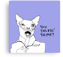 Are You Talkin' To Me Canvas Print