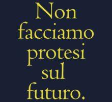 Non facciamo protesi sul futuro by Daniele Lunghini