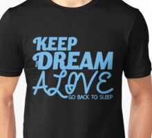 Keep the Dream Alive Unisex T-Shirt