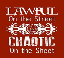 Lawful on the Street Chaotic on the Sheet by Wazy