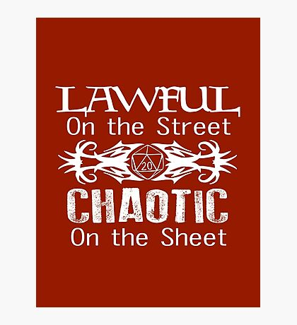 Lawful on the Street Chaotic on the Sheet Photographic Print