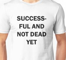 Successful, 2010 Unisex T-Shirt