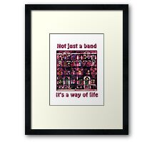 Not just a Band! Framed Print