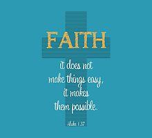 Faith Luke 1.37 - Bible Verse by graphicloveshop