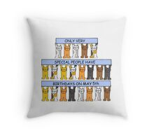 Date specific birthday May 5th, with cats. Throw Pillow