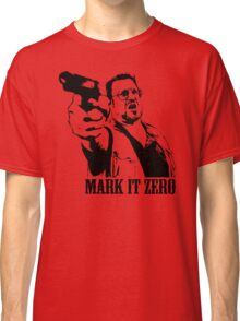 The Big Lebowski Mark It Zero T-Shirt Classic T-Shirt