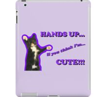 Hands Up If You Think I'm Cute! iPad Case/Skin