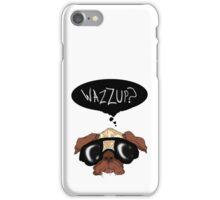 """Wazzup?"" Pug iPhone Case/Skin"