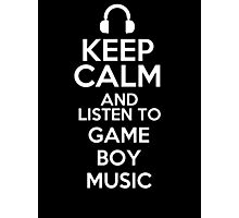 Keep calm and listen to Game Boy music Photographic Print