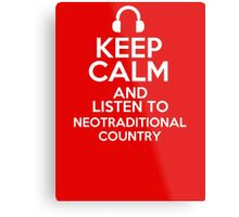 Keep calm and listen to Neotraditional country Metal Print