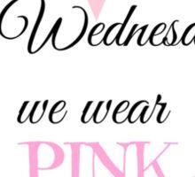 On Wednesdays we Wear Pink Sticker