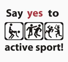Say yes to active sport! by Ignat