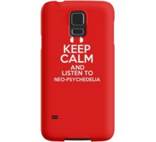 Keep calm and listen to Neo-psychedelia Samsung Galaxy Case/Skin
