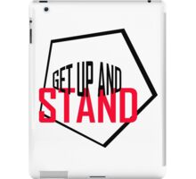 Get Up And Stand iPad Case/Skin