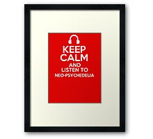 Keep calm and listen to Neo-psychedelia Framed Print