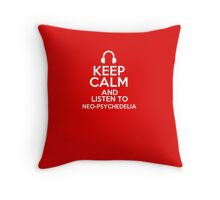 Keep calm and listen to Neo-psychedelia Throw Pillow