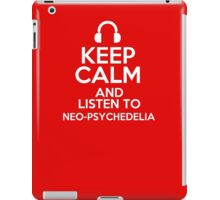 Keep calm and listen to Neo-psychedelia iPad Case/Skin