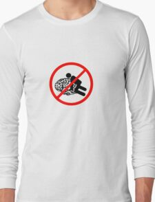 Don't fuck my brain! Long Sleeve T-Shirt