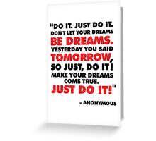 DO IT. JUST DO IT! Greeting Card