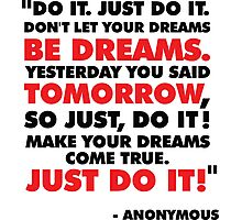 DO IT. JUST DO IT! Photographic Print