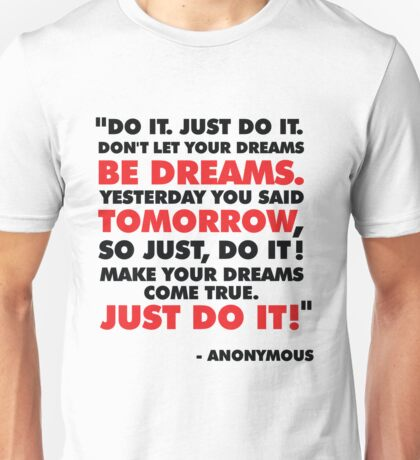 DO IT. JUST DO IT! Unisex T-Shirt