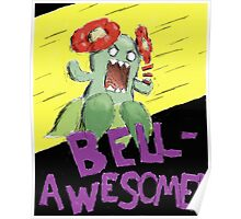 BELL-AWESOME!!!! Poster