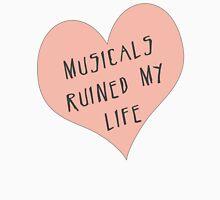 Musicals Ruined My Life T-Shirt