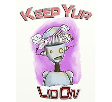 Keep You Lid On Robot Photographic Print