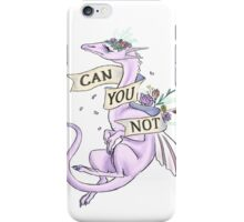 can you not iPhone Case/Skin