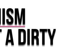Feminism is not a dirty word Sticker