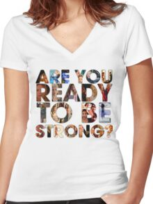 Are You Ready To Be Strong? Women's Fitted V-Neck T-Shirt